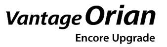 Vantage Orian / Encore Upgrade